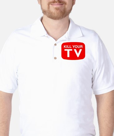 Kill Your Tv Golf Shirt