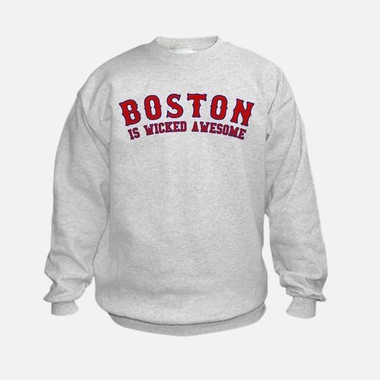 boston is wicked awesome Sweatshirt