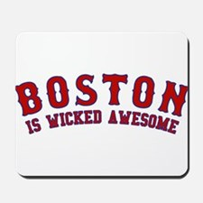 boston is wicked awesome Mousepad
