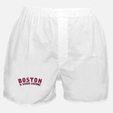 boston is wicked awesome Boxer Shorts