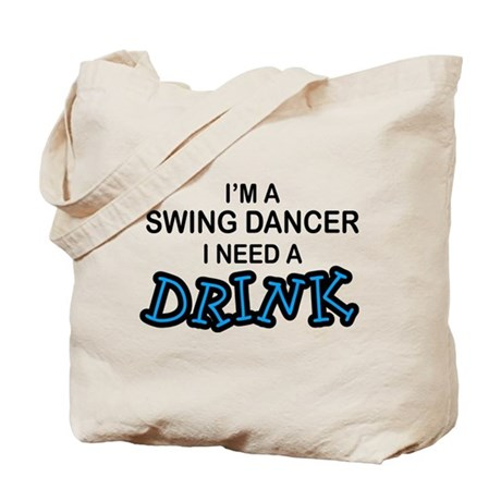 Swing Dancer Need a Drink Tote Bag