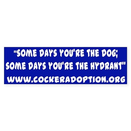 Some Days You're The Dog Bumper Sticker