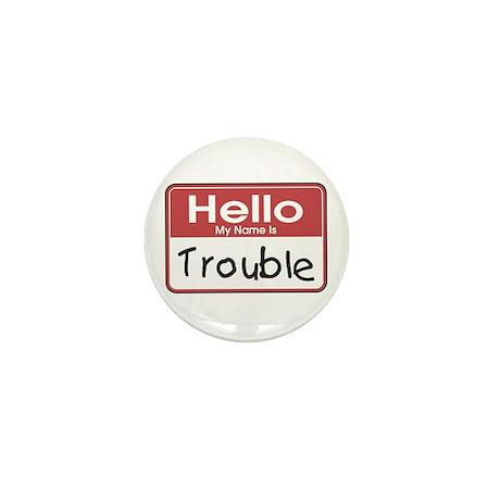 Hello Trouble Mini Button