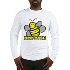 Beeotch Long Sleeve T-Shirt