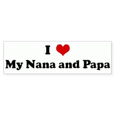 I Love My Nana and Papa Bumper Sticker