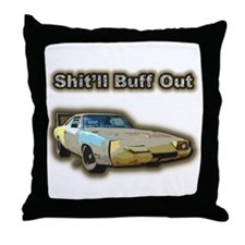 Shit'll Buff Out Throw Pillow