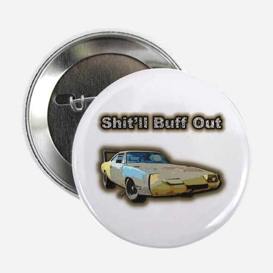 """Shit'll Buff Out 2.25"""" Button"""