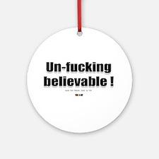 Un-fucking Believable Keepsake (Round)