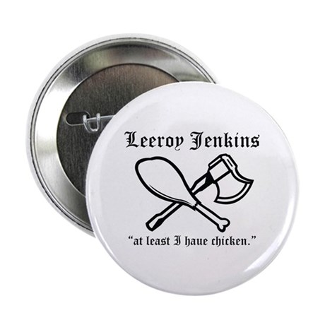 "leeroy jenkins 2.25"" Button"