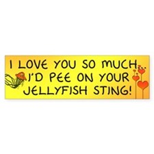 Pee on Your Jellyfish Sting Bumper Bumper Sticker