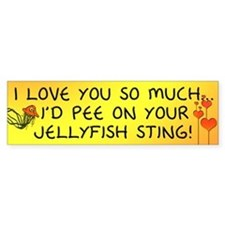 Pee on Your Jellyfish Sting Bumper Bumper Sticker