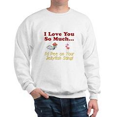 Pee on Your Jellyfish Sting Sweatshirt