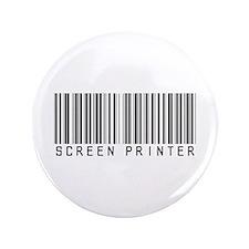 """Screen Printer Barcode 3.5"""" Button"""