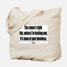 It's none of your business Tote Bag