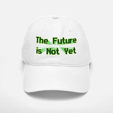 The Future is Not Yet Baseball Baseball Cap