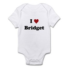 I love Bridget Infant Bodysuit