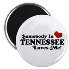 Somebody In Tennessee Loves Me Magnet