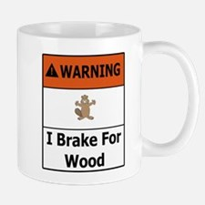 Warning I Brake For Wood Mug