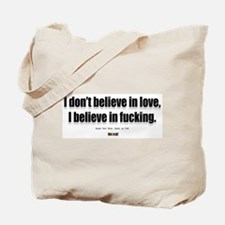 I believe in fucking Tote Bag