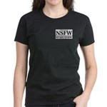 NSFW - Not Safe For Work Women's Dark T-Shirt