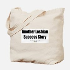 Another Lesbian Success Story Tote Bag
