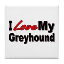 I Love My Greyhound Tile Coaster