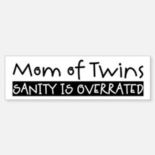 Sanity is Overrated Bumper Bumper Bumper Sticker