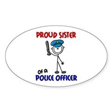 Proud Sister 1 (Police Officer) Oval Decal