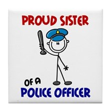 Proud Sister 1 (Police Officer) Tile Coaster