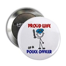 "Proud Wife 1 (Police Officer) 2.25"" Button"