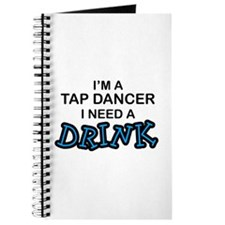 Tap Dancer Need a Drink Journal