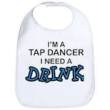 Tap Dancer Need a Drink Bib