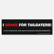 Tailgaters Beware! (Bumper Sticker)