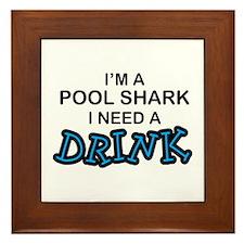 Pool Shark Need a Drink Framed Tile