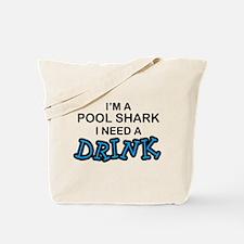 Pool Shark Need a Drink Tote Bag