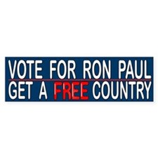Vote For Ron Paul Get A Free Country - Humor