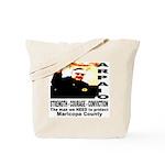 Sheriff Joe Arpaio the man we Tote Bag