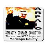 Sheriff Joe Arpaio the man we Mousepad
