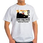 Sheriff Joe Arpaio the man we Light T-Shirt