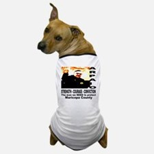 Sheriff Joe Arpaio the man we Dog T-Shirt