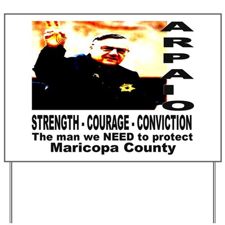 Sheriff Joe Arpaio the man we Yard Sign