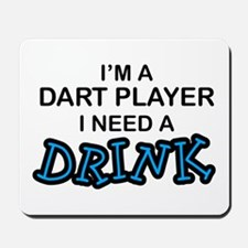Dart Player Need a Drink Mousepad