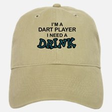 Dart Player Need a Drink Baseball Baseball Cap