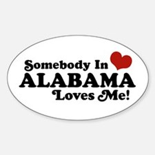 Somebody in Alabama Loves Me Oval Decal
