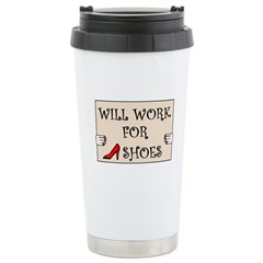 WILL WORK FOR SHOES Travel Mug
