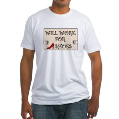 WILL WORK FOR SHOES Shirt