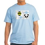 Bee & Panda Attitude/Humor Light T-Shirt