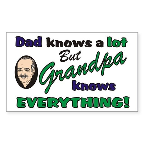 Grandpa Knows Everything Rectangle Sticker