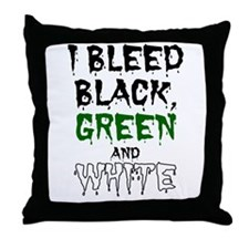 I Bleed Black, Green and Whit Throw Pillow