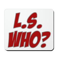 L.S. Who? Mousepad